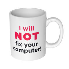 I Will Not Fix Your Computer Becher